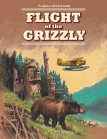 FLIGHT OF THE GRIZZLY NOVEL